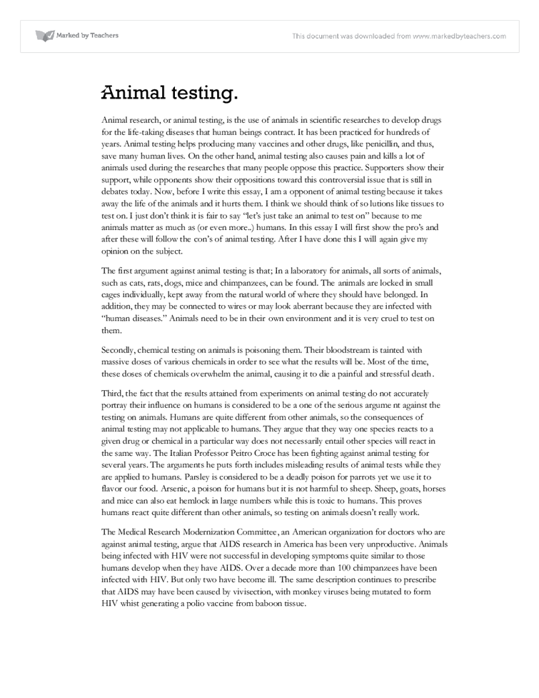 introduction for animal testing essay Read this social issues essay and over 88,000 other research documents animal testing: pros and cons animal testing introduction the application of animals to test a large number of products from household compounds and cosmetics to.