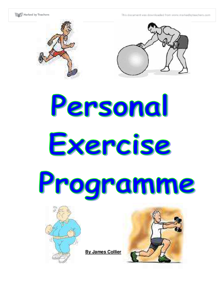 personal exercise program essay The personal statement application essay  if you balance your essay by addressing a personal weakness,  she considers walking to the car to be exercise.