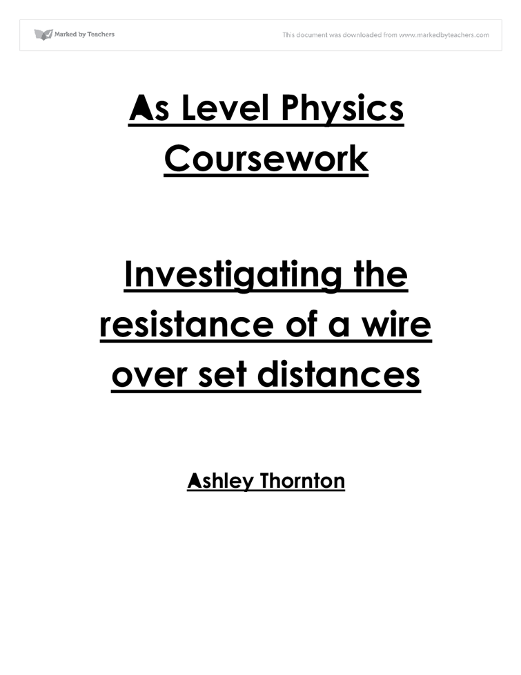 resistance of wire coursework evaluation Gateway science suite biology, chemistry and physics which gauge of wire to my research showed that for copper wire the resistance increased as the.