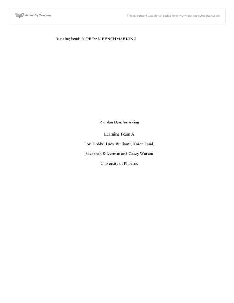 bechmarking riordan essay Abstract benchmarking intends to discover the best practices of companies that have solved issues comparable to riordan manufacturing's concerns.