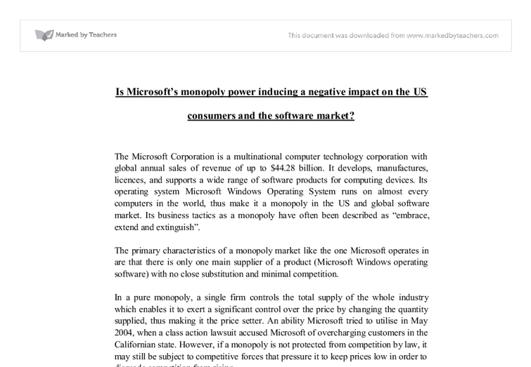is microsoft a monopoly essay Case study playing monopoly: microsoft question 1: identify the behaviors that you think are questionable in the history of microsoft evaluate the ethics of these behaviors.