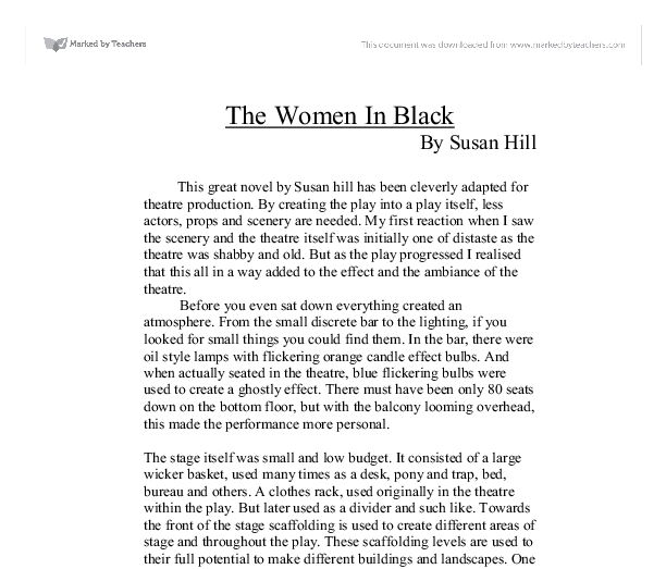 drama essay on women in black The woman in black (aka jennet humfrye) is not some friendly caspar-type ghost she's not even your typical ghost who wanders through a big old house, weeping and trying to find its way to a bet.