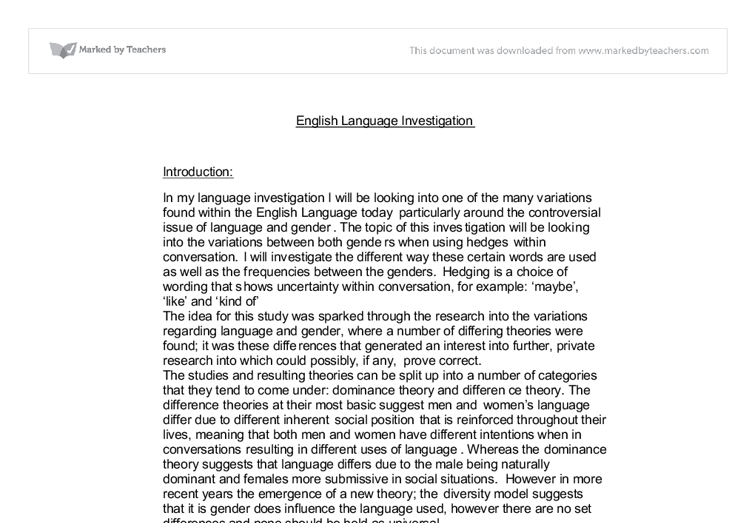 a level english language investigation coursework Investigations may be based on areas that have been studied during the course so far or may be based in any area that is seen to yield interesting questions about language study the length of your investigation should be 1750-2500 words , excluding appendices and data.