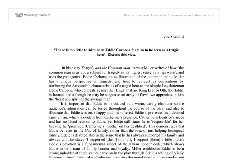 is eddie carbone a tragic hero essay 'a view from the bridge' by arthur miller is a modern version of a greek tragedy  instead of a king or hero being  eddie carbone's journey from 'an angel.