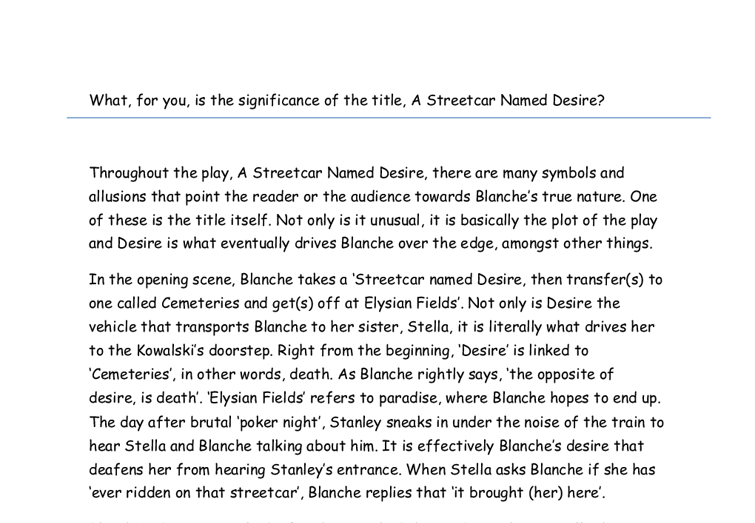 desire streetcar named desire essay Free essay: death in a streetcar named desire tennessee williams uses the theme of death continually in the play 'a streetcar named desire' through the use.