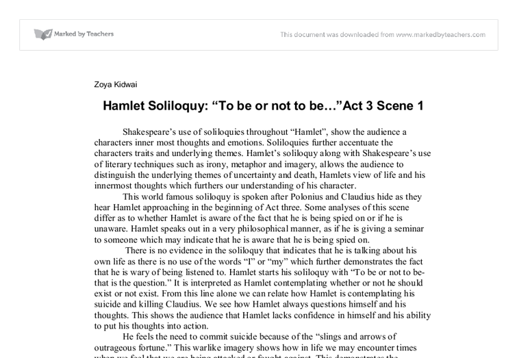shakespeares use of soliloquies essay Hamlet leaving cert essay the dramatic technique of soliloquies ensures the audience fully understand how corrupt and deceiving the kingdom of elsinore really is shakespeare makes effective use of this technique to ensure the audience understand the inner turmoil hamlet is going through and.