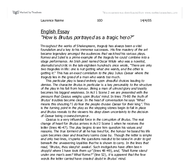essay on tragic hero The essay tragedy and the common man written by arthur miller presents the  main characteristics of a tragic hero in romantic literature.