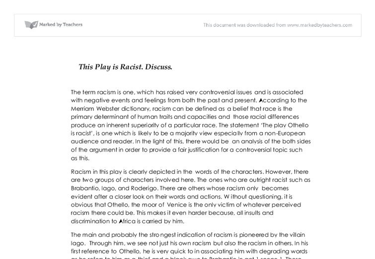 is othello a racist play essay As the play progresses and othello's character is more developed it is clear that  he does not fit the limiting and racist description given to hi by.