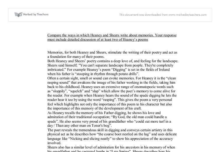 the ways in which heaney and sheers write about memories essay Free poetry comparison papers, essays, and research papers  [tags: owen  sheers dylan thomas poems writers essays], 2230 words  wilfred owen who  wrote the poem 'dulce et decorum est' or lord alfred  both of these poems  are linked because they are about heaney's early memories of death and how he .