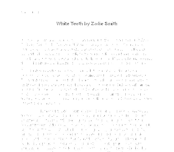 essay on white teeth by zadie smith Smith tells npr she doesn't write every author zadie smith reveals her process in the new collection changing my the widely praised white teeth.