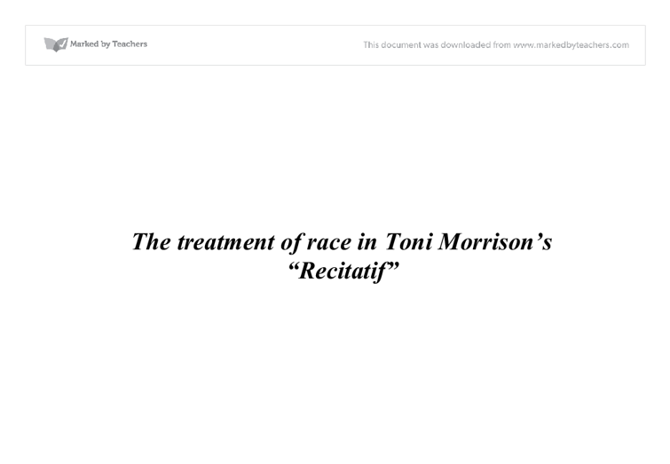 toni morrison recitatif essay Analysis of recitatif essay examples 14,382 total results character analysis of twyla and roberta in toni morrison's essay recitatif 1,123 words 2 pages.