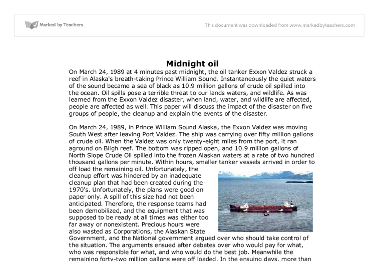 the exxon valdez essay The exxon valdez oil spill occurred in prince william sound, alaska, march 24, 1989, when exxon valdez, an oil tanker owned by exxon shipping company, bound for long.