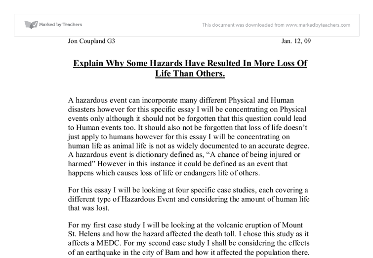 why some hazards have resulted in more loss of life than others essay The energy released from an earthquake can be up to 10,000 times more powerful than the first atomic bomb  there are however some exceptions the 1985 earthquake .