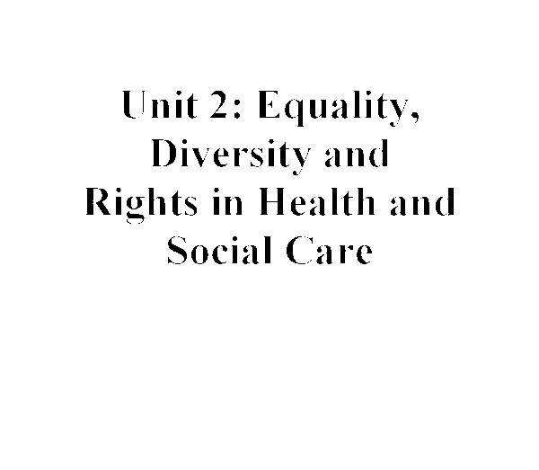 equality and diversity 2 essay Explain what is meant by: diversity and equality essay b  2 words:390 this is just a  we will write a custom essay sample on explain what is meant by.