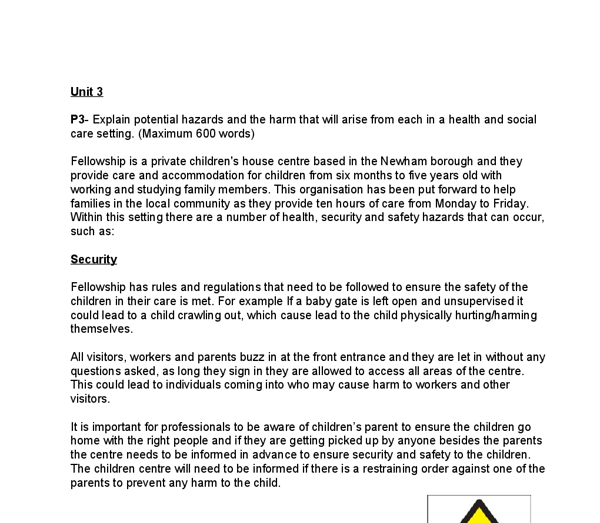 p1 explain potential hazards Explain the potential hazards in health and social care settings, you should include: 1 hazards: hazards in health & social care settings.