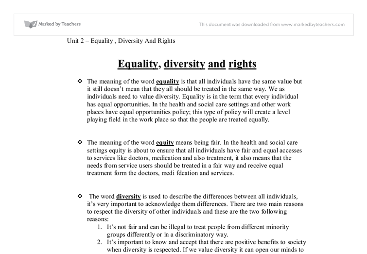 equality diversity and rights unit 2 p4 2010-10-19  unit 2: equality, diversity and rights in health and social care this unit investigates how equality, diversity and rights are central to the effective operation of health and social care services.