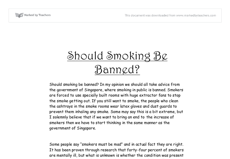 smoking should be made illegal essay Smoking term papers (paper 12210) on tobacco should be illegal : tobacco should be illegal why isn t tobacco considered a drug when the facts are reviewed.