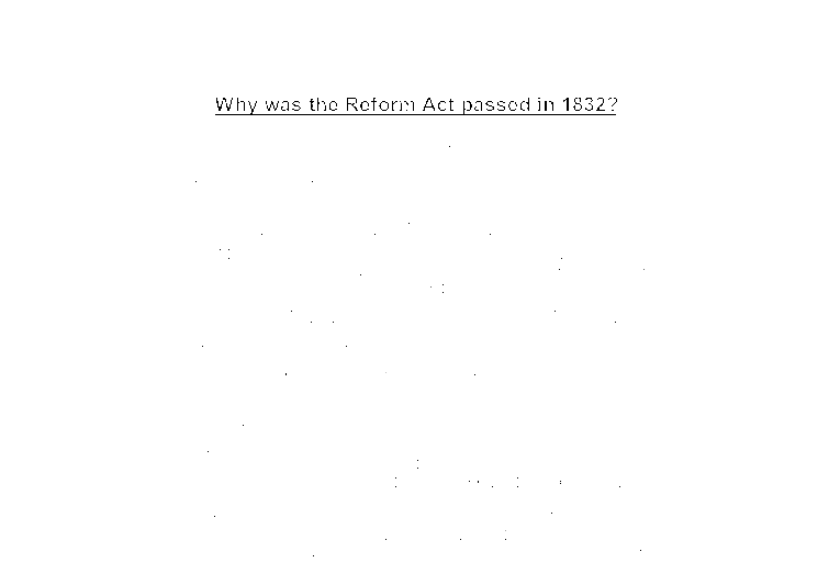 why was the reform act passed The reform act on 1832 was an act passed by parliament in order to change the way in which the electoral system in the country worked, as it had been.