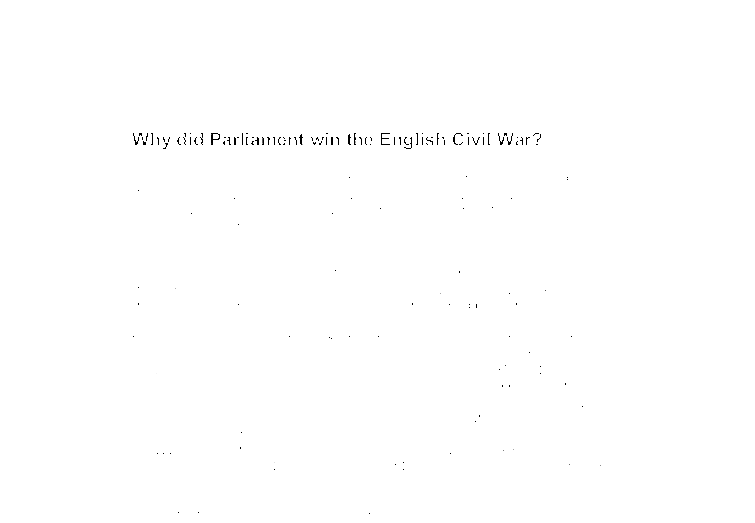 Why Did Parliament Win The English Civil War  Alevel History  Document Image Preview
