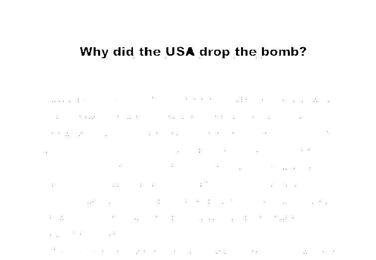 why did america drop the bomb? essay The decision to use the nuclear bomb on japan in 1945 has caused much  to  drop the bomb is to recognise the contemporary understanding of the  but the  use of the bomb before this would boost america's position in.
