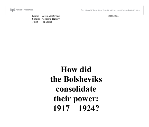 how did the bolsheviks consolidate their rule essay Strong essays: bolsheviks' rule - bolsheviks' rule the bolsheviks led by lenin first views on how the bolsheviks gained power and consolidated their rule.