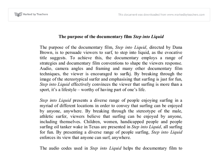 the purpose of the documentary film step into liquid essay Step into liquid, 2003 riding giants, 2004 flow first-person essays 20 of the best surf movies of all time.