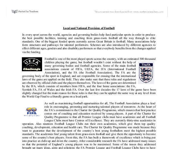 local and national provision of football essay Local and national provision of football i have chosen the sport of football to study in my local and national provision the assignment consists of 6 sub.