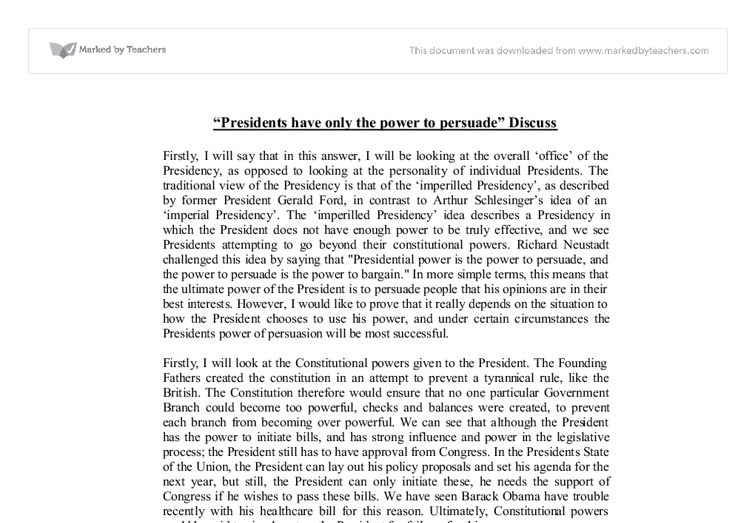 "presidents power to persuade essay Presidential powers essay state that ""the presidents power to make treaties with foreign the presidents most powerful tool is the power to persuade."