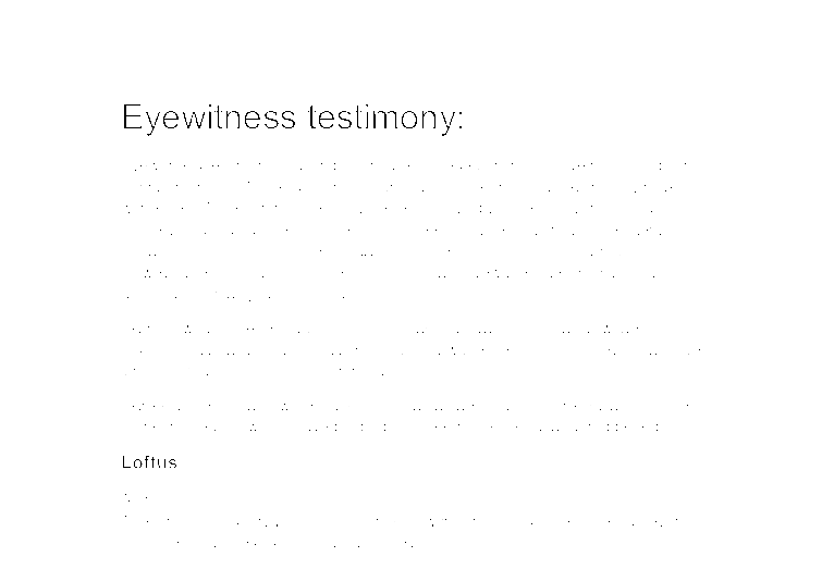 eyewitness testimonys relevance to the truth essay The history of eyewitness testimony criminology essay why is it important the potential unreliability of eyewitness testimony poses one of the most serious problems.