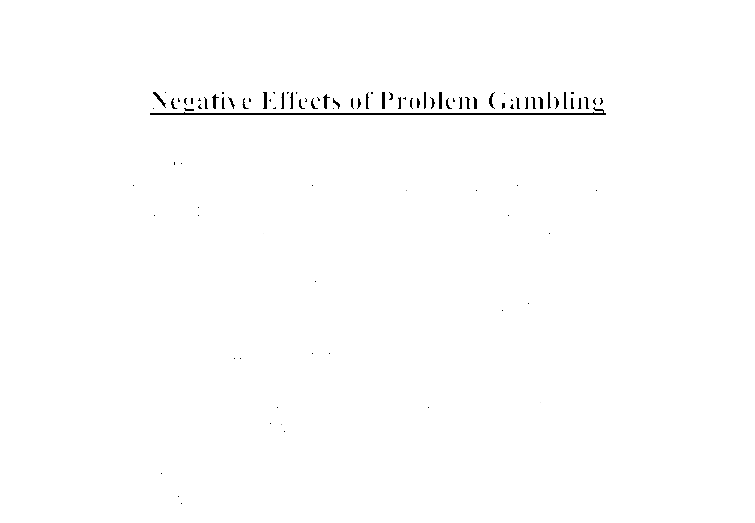 essay on gambling effects Gambling addiction essay  dopeamine and gambling essay  gambling in society has detrimental effects to people in united states.