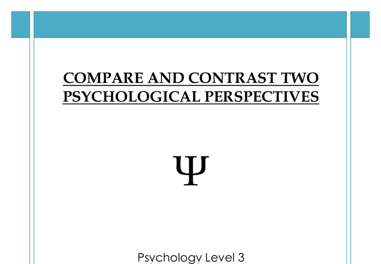 compare and contrast the major perspectives in psychology Compare and contrast the five major theoretical perspectives in contemporary psychology comparing the major theoretical perspectives in social psychology motivational theory perspective • focuses on the individual's own needs or motives.