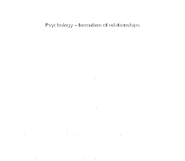 Psychology Formation Of Relationships  Alevel Psychology  Document Image Preview