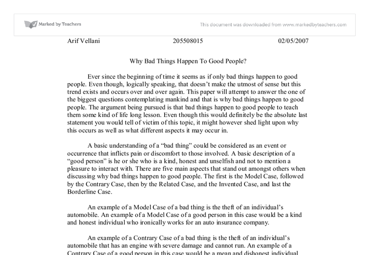 why good things happen to bad people essay When bad things happen to good people [harold s kushner] on amazoncom free shipping on qualifying offers the #1 bestselling inspirational classic from the nationally known spiritual leader a source of solace and hope for over 4 million readers when harold kushner's three-year-old.