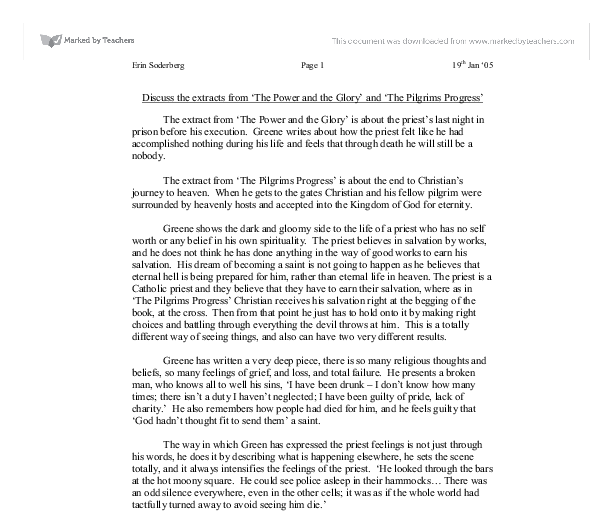 the extracts from the power and the glory and the pilgrims progress essay Discuss the extracts from 'the power and the glory' and 'the pilgrims progress' the extract from 'the power and the glory' is about the priest's last night in prison before his execution.