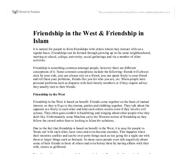 friendship in the west friendship in islam essay Good friends help you to find important things when you have lost them your smile, your hope, and your courage 21 quotes that celebrate the beauty and importance of friendship is cataloged in best friends, johanna mort, love, quotes.