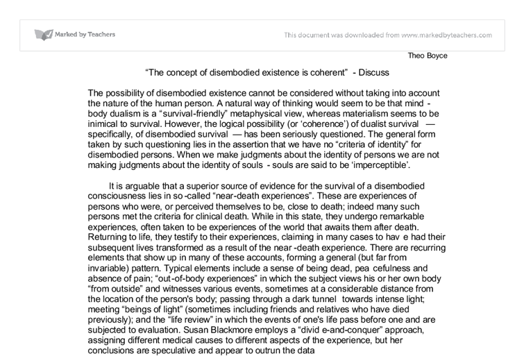disembodied existence essay Disembodied existence essay the concept of disembodied existence to the linguistic philosopher cannot be coherently explained because it is a contradiction, as they already hold the presupposition of monism.