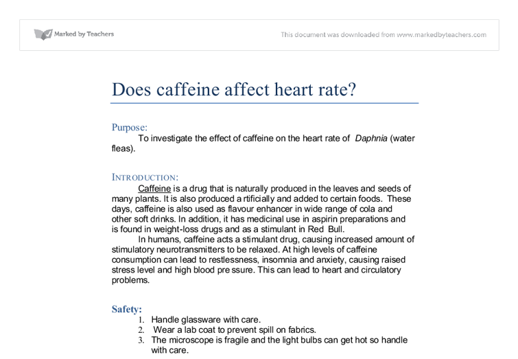 "investigate the effect of caffeine on the heart rate of daphnia The study ""dopamine synergizes with caffeine to increase the heart rate of daphnia"" done by aman kundu and gyanesh singh, investigates the effect of dopamine, caffeine and alcohol on daphnia's heart rate."