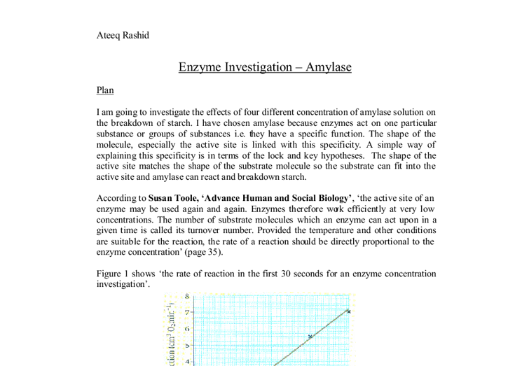 enzyme investigation essay Published: mon, 5 dec 2016 enzymes are catalysts made within the human body catalysts naturally, lower the activation energy required for reactions the lower the activation energy is, the faster the rate of reaction is, and therefore enzymes speed up reactions in the body by lowering the activation energy required.