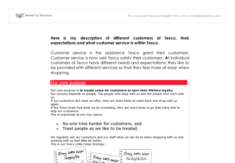 customer service tescos customer expectations essay Internal and external customers bis/303 september 9, 2013 internal and external customers many businesses have been successful because the company uses the four functions of management the four functions are organizing, controlling, leading, and planning for management focuses on customer satisfaction.