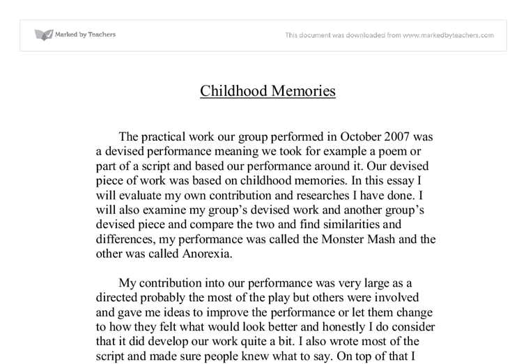 earliest memories of childhood essay Free narrative essay example on childhood memories it is obvious that all of our childhood memories are not accidental when you are a child ever scent, every sound, every move, every toy, the first day of school, the first kiss, the first stepeverything together makes what is the personality of a man.