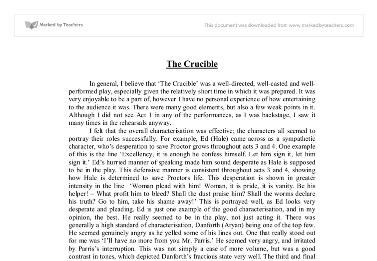 drama essays crucible Beginning with the opening scene in act ii, explore the relationship between john and elizabeth proctor and show how it creates dramatic interest in the play as a whole.