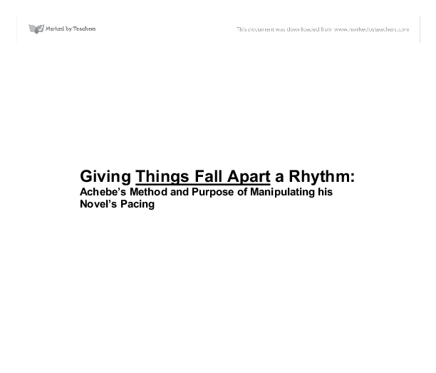 Things Fall Apart Full Text: Giving Things Fall Apart A Rhythm: Achebe's Method And