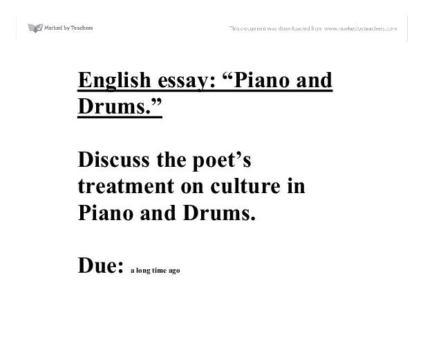 in my essay i will be comparing the two poems nothings changed by  english essay amp quot piano and drums amp quot