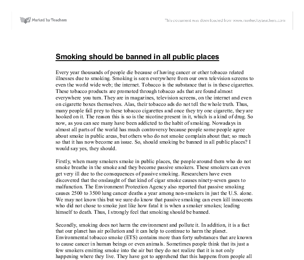 "essay on should smoking be banned in public places The last sentence in mary's first paragraph forms the thesis for her research paper: she takes a strong, specific stand on a fairly controversial subject the trait of ""stimulating ideas"" is evident as the paper's clear purpose is supported in the subsequent paragraphs."