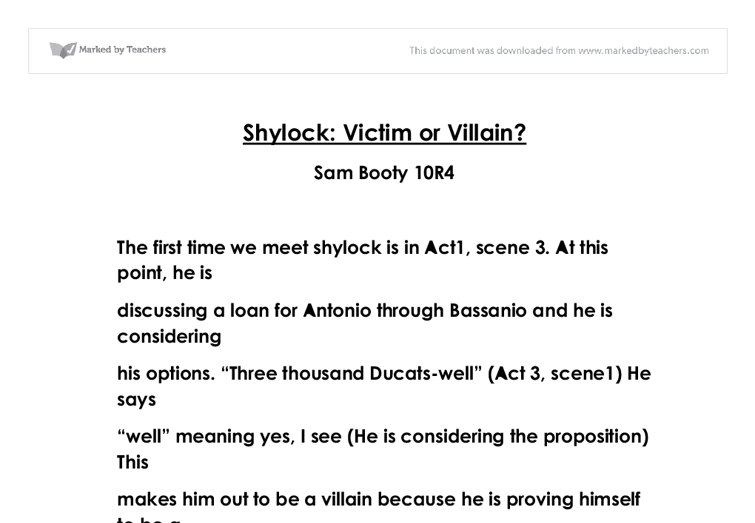 shylock as a victim essay Shylock victim or villian essaysmany factors need to be contemplated when determining if shylock is to be considered a victim or a villain it is difficult to.