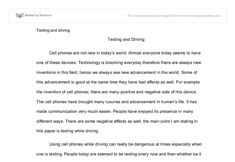 essays over texting and driving Read this full essay on the dangers of texting while driving texting while driving is a widespread epidemic in the united states that has unfavorable effect.