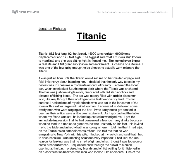 titanic movie essays The best movie i have ever seen is titanic the reasons i like it so much are the grand scenery and the romantic content the film titanic is about the love story of rose dewitt bukater and jack dawson it is a classical romance story rose was fr.