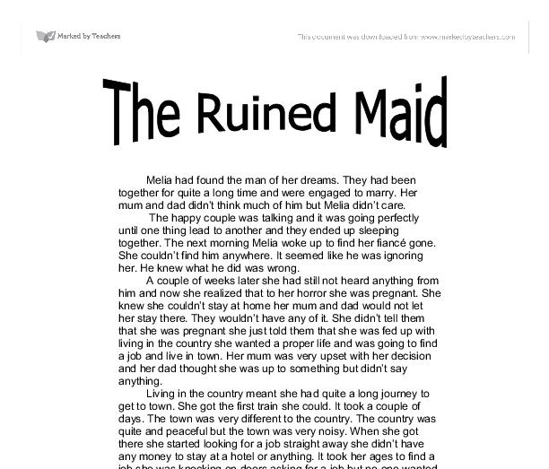 the ruined maid essay The ruined maid essay we guarantee that our papers are plagiarism-free each order is handcrafted thoroughly in accordance to.