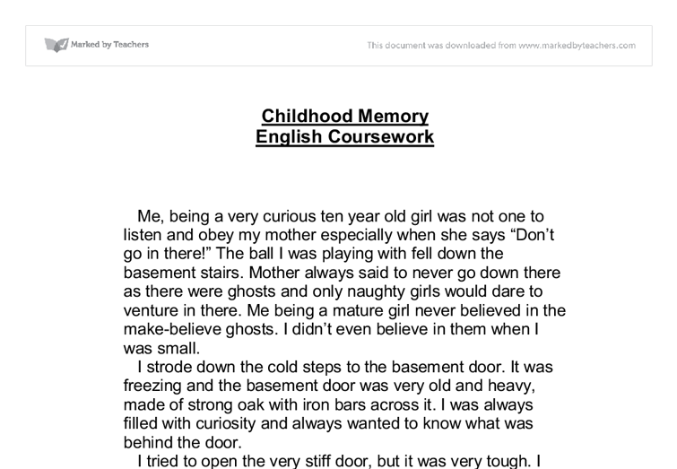 personal childhood memory essay Free essay: my first memory- personal narrative i've had many memories during my lifetime, many good, and some bad my very first memory takes me back to my.