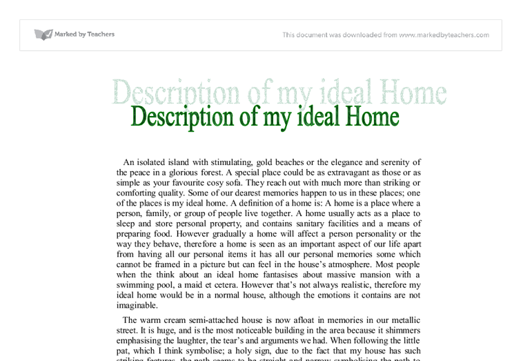 essay on my dream home My dream home essay - 100% non-plagiarism guarantee of custom essays & papers if you want to find out how to make a perfect essay, you need to study this find out.